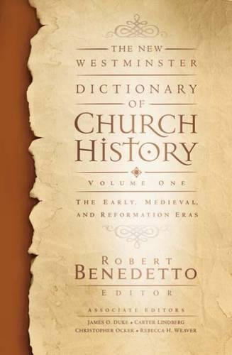 9780664224165: 1: The New Westminster Dictionary of Church History, Volume One: The Early, Medieval, and Reformation Eras
