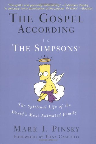 The Gospel According to The Simpsons: The: Mark I. Pinsky,