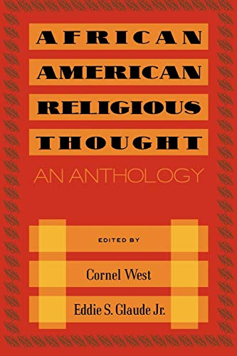African American Religious Thought: An Anthology: Cornel West; Eddie S. Glaude Jr.