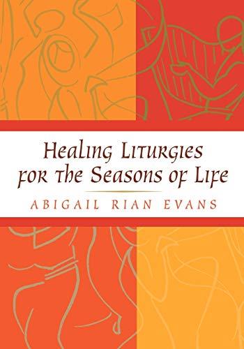 9780664224820: Healing Liturgies for the Seasons of Life