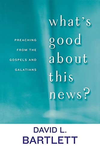 9780664225261: What's Good about This News?: Preaching from the Gospels and Galatians (The Lyman Beecher Lectures)