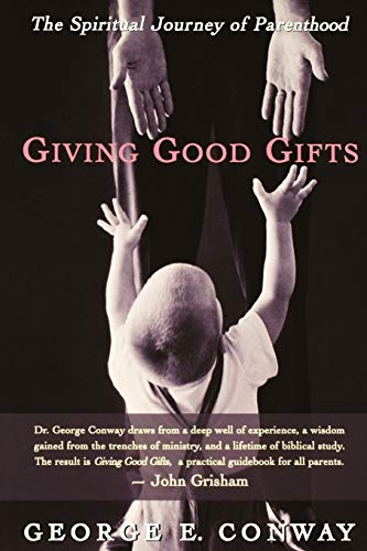 9780664225636: Giving Good Gifts: The Spiritual Journey of Parenthood