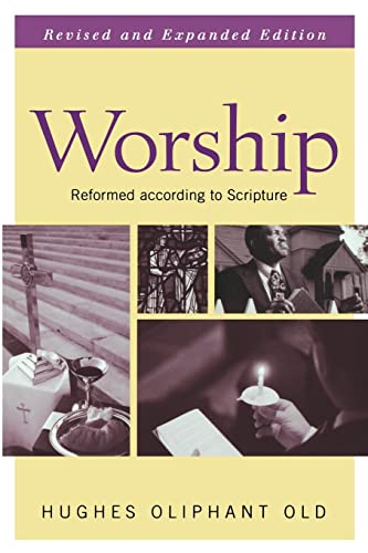 9780664225797: Worship, Revised and Expanded Edition: Reformed according to Scripture
