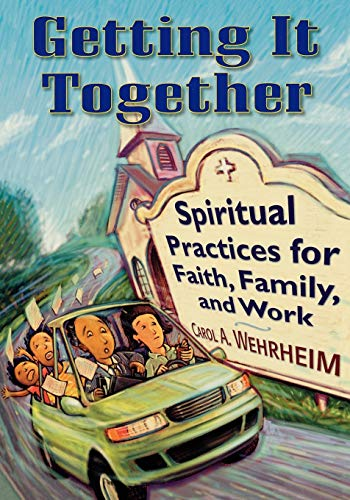 9780664225827: Getting It Together: Spiritual Practices for Faith, Family, and Work