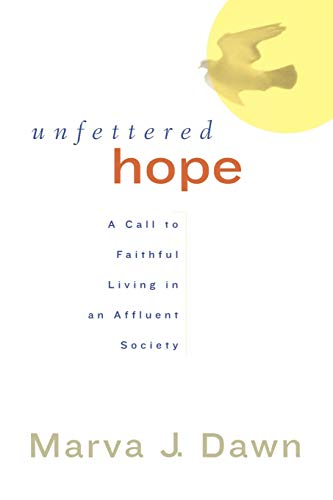 9780664225957: Unfettered Hope: A Call to Faithful Living in an Affluent Society