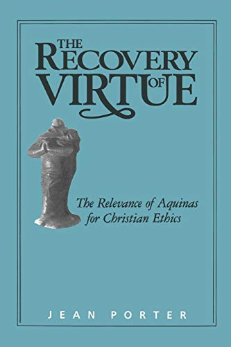 9780664226039: The Recovery of Virtue: The Relevance of Aquinas for Christian Ethics