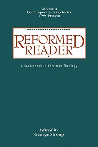 9780664226053: Reformed Reader: A Sourcebook in Christian Theology: Volume 2: Contemporary Trajectories, 1799-Present