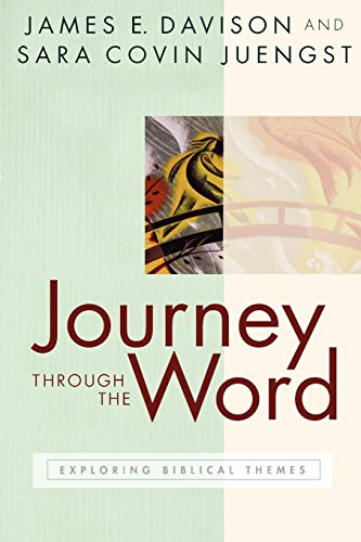 Journey through the Word: Davison, James E.; Sara Covin Juengst