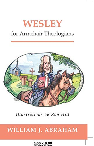 Wesley for Armchair Theologians (Armchair): William J. Abraham