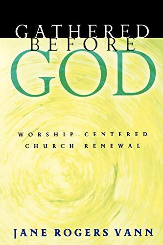 9780664226305: Gathered before God: Worship-Centered Church Renewal
