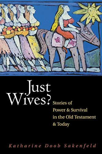 Just Wives: Stories of Power and Survival: Katharine Doob Sakenfeld