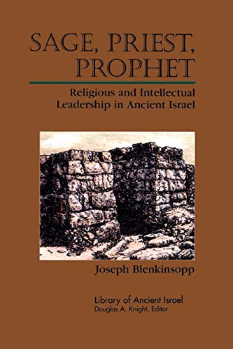 9780664226749: Sage, Priest, Prophet: Religious and Intellectual Leadership in Ancient Israel