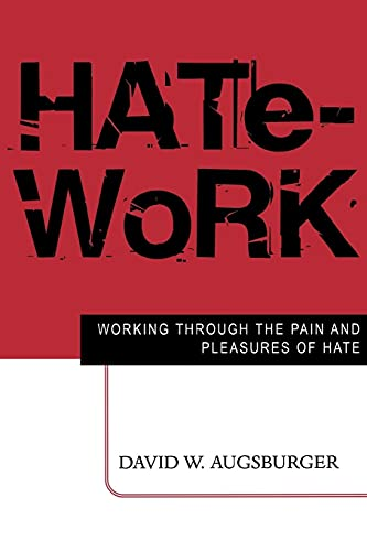 9780664226824: Hate-Work: Working through the Pain and Pleasures of Hate