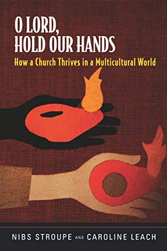 9780664226985: O Lord, Hold Our Hands: How a Church Thrives in a Multicultural World