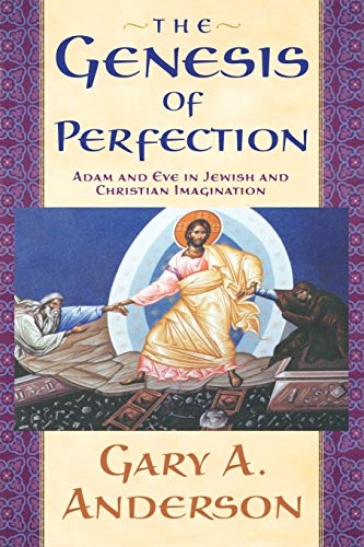 9780664226992: The Genesis of Perfection: Adam and Eve in Jewish and Christian Imagination