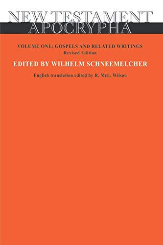 New Testament Apocrypha, Volume 1: Gospels and Related Writings Revised Edition: WILHELM ...