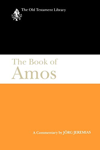 The Book of Amos: A Commentary (The Old Testament Library): Jorg Jeremias