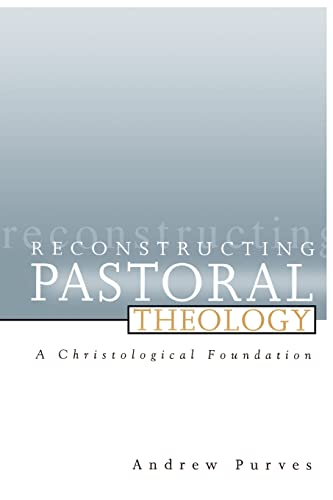 9780664227333: Reconstructing Pastoral Theology: A Christological Foundation
