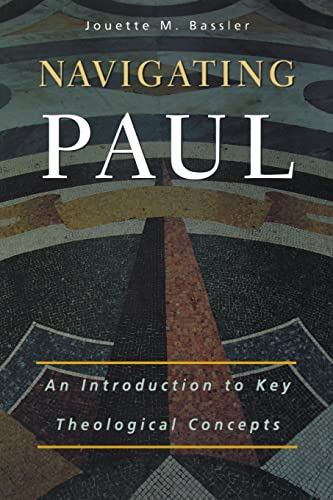 Navigating Paul: An Introduction to Key Theological: Bassler, Jouette M.