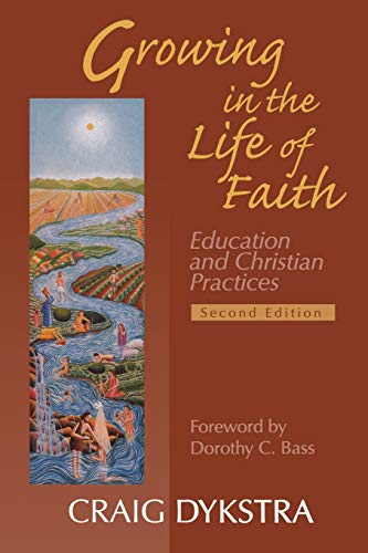 9780664227586: Growing In The Life Of Faith, Second Edition: Education And Christian Practices