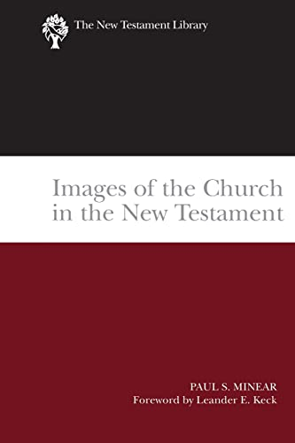 Images of the Church in the New Testament: The New Testament Library: Paul Sevier Minear