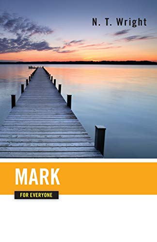 9780664227838: Mark for Everyone (The New Testament for Everyone)