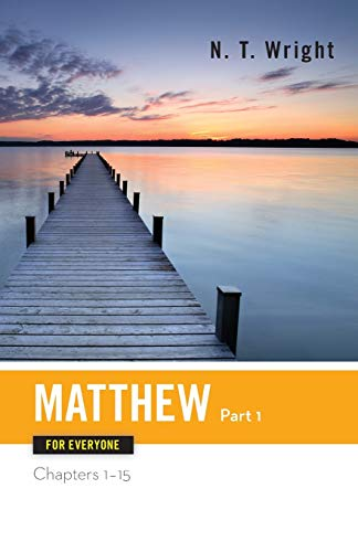 9780664227869: Matthew for Everyone, Part 1: Chapters 1-15 (The New Testament for Everyone)