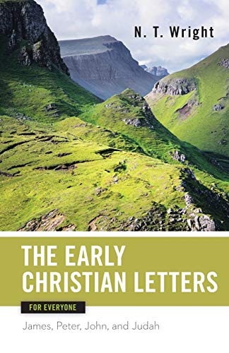9780664227982: The Early Christian Letters for Everyone: James, Peter, John, and Judah (New Testament for Everyone)