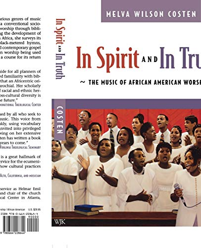 In Spirit and in Truth: The Music of African American Worship: Costen, Melva Wilson