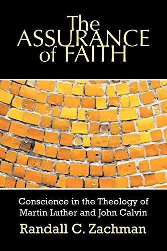 9780664228651: The Assurance Of Faith: Conscience In The Theology Of Martin Luther And John Calvin