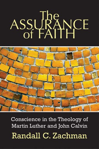 9780664228651: The Assurance of Faith: Conscience in the Theology of Martin Luther and John Calvin (Interpretation Bible Studies)