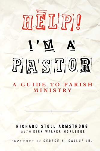 9780664228958: Help! I'm a Pastor: A Guide to Parish Ministry
