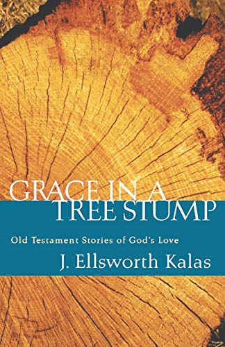 9780664229009: Grace in a Tree Stump: Old Testament Stories of God's Love