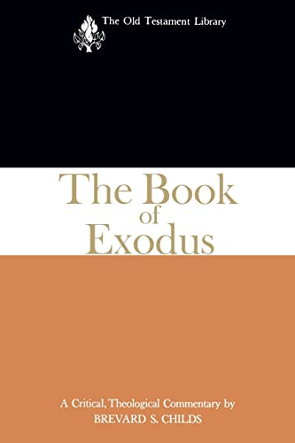 The Book of Exodus (1974): A Critical, Theological Commentary (Old Testament Library): Childs, ...