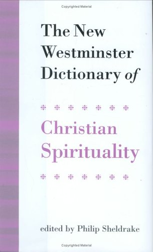 9780664230036: The New Westminster Dictionary of Christian Spirituality