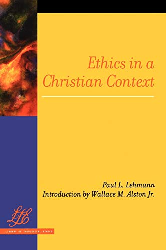 9780664230050: Ethics in a Christian Context (Library of Theological Ethics)