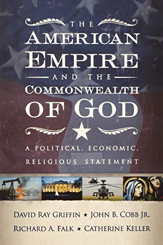 9780664230098: The American Empire and the Commonwealth of God: A Political, Economic, Religious Statement