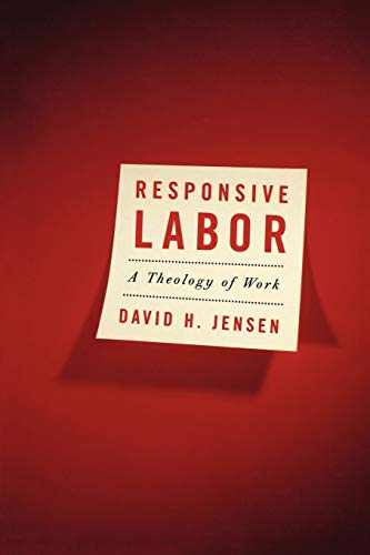 9780664230210: Responsive Labor: A Theology of Work