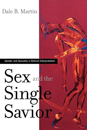 9780664230463: Sex and the Single Savior: Gender and Sexuality in Biblical Interpretation