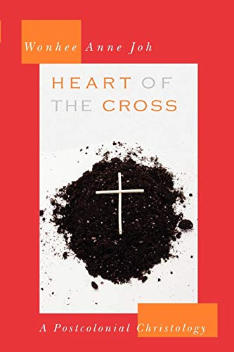 9780664230630: Heart of the Cross: A Postcolonial Christology