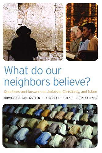 9780664230654: What Do Our Neighbors Believe?: Questions and Answers on Judaism, Christianity, and Islam