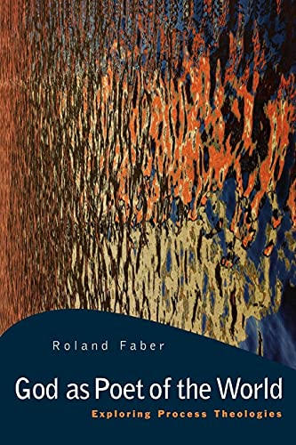 God as Poet of the World: Exploring Process Theologies: Faber, Roland