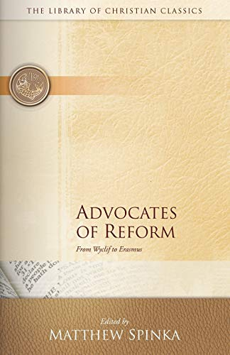 9780664230791: Advocates of Reform: From Wyclif to Erasmus