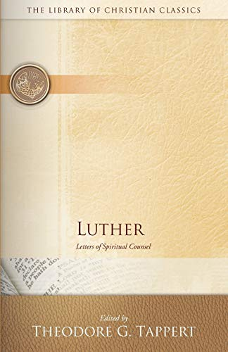 Luther: Letters of Spiritual Counsel (Library of Christian Classics) (Library of Christian Classics)