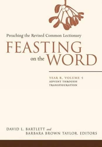 Feasting on the Word: Preaching the Revised Common Lectionary, Year B, Vol.1 (Hardcover): David L. ...