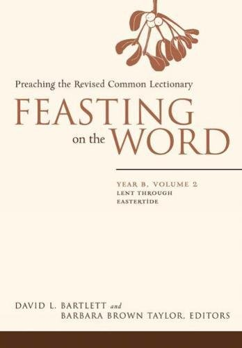 9780664230975: Feasting on the Word: Preaching the Revised Common Lectionary, Year B, Vol. 2