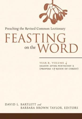 Feasting on the Word, Year B: Preaching the Revised Common Lectionary
