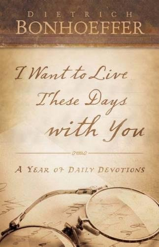 9780664231484: I Want to Live These Days with You: A Year of Daily Devotions