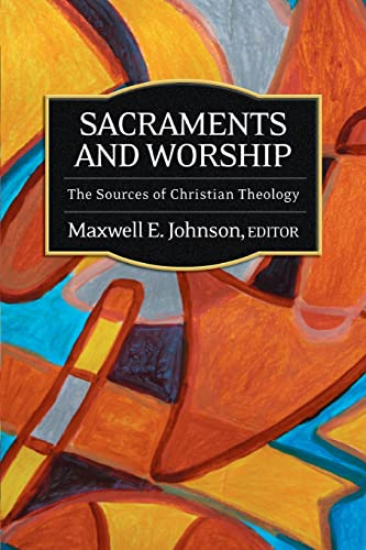 9780664231576: Sacraments and Worship: The Sources of Christian Theology
