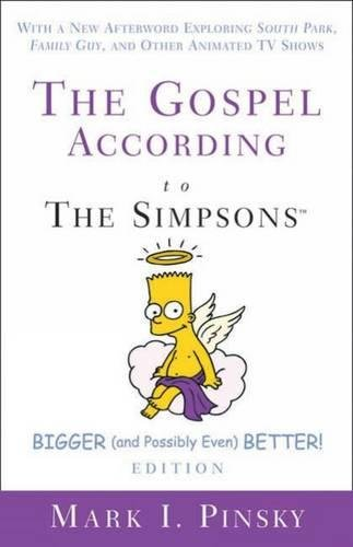 The Gospel according to The Simpsons, Bigger and Possibly Even Better! (0664231608) by Pinsky, Mark I.